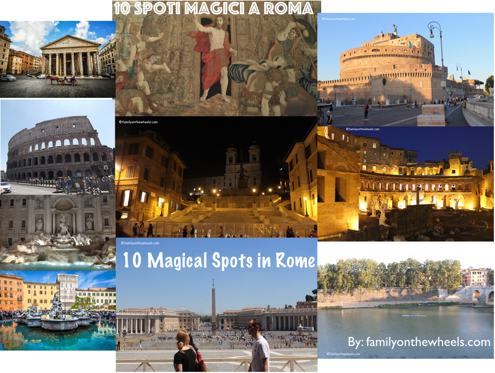 10 magical spots of Rome - Travelers guide - Family on the wheels